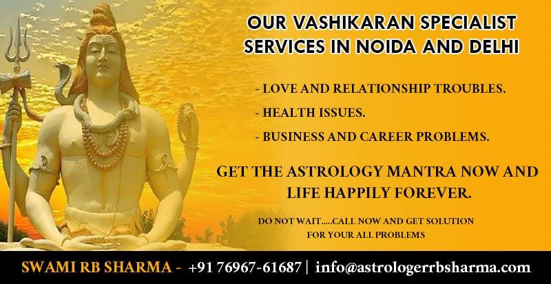 Vashikaran Specialist Services in Noida and Delhi
